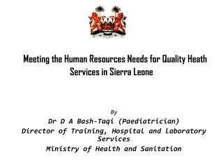 Meeting the Human Resources Needs for Quality Heath Services in Sierra Leone