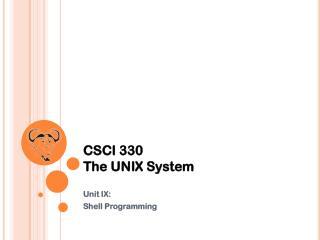 CSCI 330 The UNIX System
