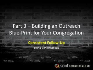 Part 3 – Building an Outreach Blue-Print for Your Congregation