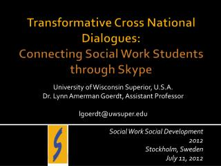 Transformative Cross National Dialogues:  Connecting Social Work Students through Skype