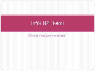 Inf�r NP i kemi