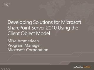 Developing  Solutions for Microsoft SharePoint Server 2010 Using the Client Object Model
