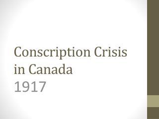 Conscription Crisis in Canada