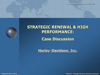 STRATEGIC RENEWAL  HIGH PERFORMANCE:  Case Discussion