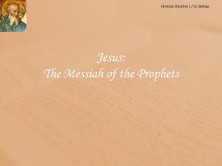 Jesus:  The Messiah of the Prophets