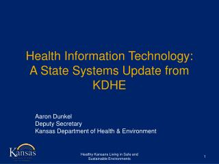 Health Information Technology: A State Systems Update from KDHE