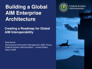 Building a Global  AIM Enterprise Architecture
