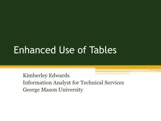 Enhanced Use of Tables