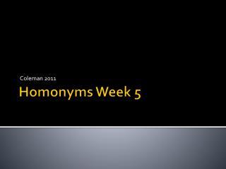 Homonyms Week  5