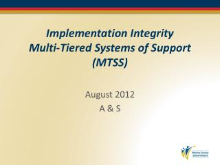 Implementation Integrity Multi-Tiered  S ystems of Support (MTSS)