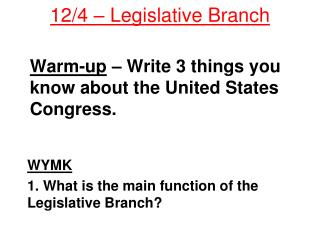 Warm-up  �  Write 3 things you know about the United States Congress.