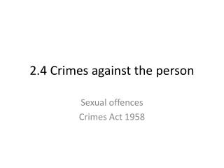 2.4 Crimes against the person