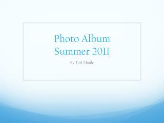 Photo Album Summer 2011
