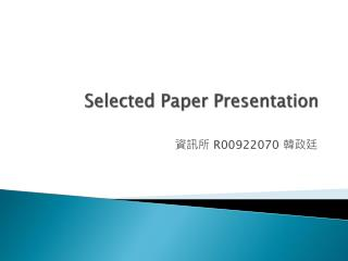 Selected Paper Presentation