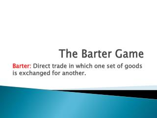 The Barter Game