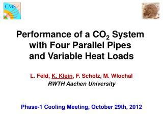 Performance of a CO 2  System  with Four Parallel Pipes  and Variable Heat Loads