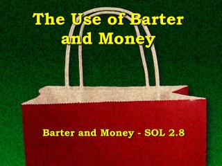 The Use of Barter and Money