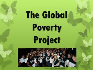 The Global Poverty  Project