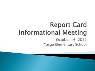 Report Card Informational Meeting