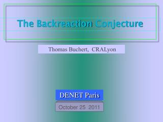 The  Backreaction  Conjecture