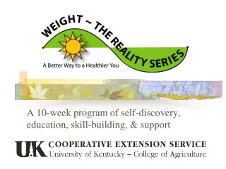 A 10-week program of self-discovery, education, skill-building, & support