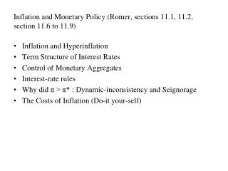 Inflation and Monetary Policy (Romer, sections 11.1, 11.2, section 11.6 to 11.9)