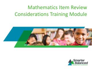 Mathematics Item Review Considerations Training Module