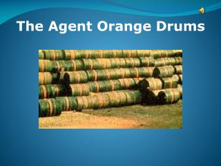 The Agent Orange Drums