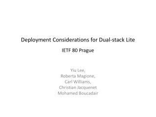 Deployment Considerations for Dual-stack Lite IETF 80 Prague