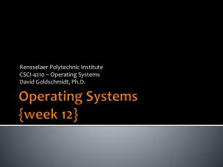 Operating Systems {week  12}