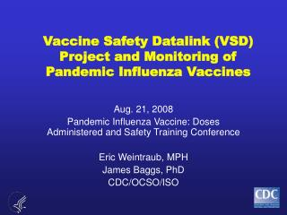 Vaccine Safety Datalink VSD Project and Monitoring of Pandemic Influenza Vaccines