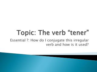 "Topic: The verb "" tener """
