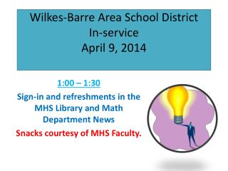 Wilkes-Barre Area School District In-service April 9, 2014