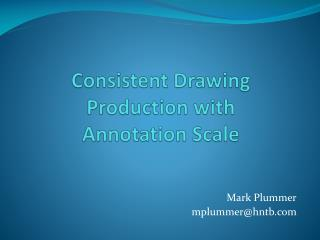 Consistent Drawing  Production with  Annotation Scale