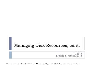 Managing  Disk  Resources, cont.