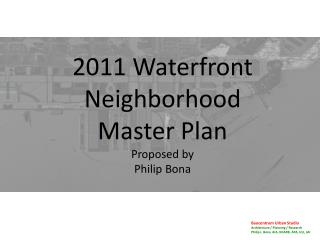 2011 Waterfront Neighborhood  Master Plan Proposed by Philip Bona
