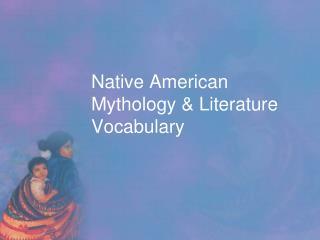 Native American Mythology & Literature Vocabulary