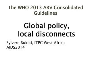 The WHO 2013 ARV Consolidated Guidelines