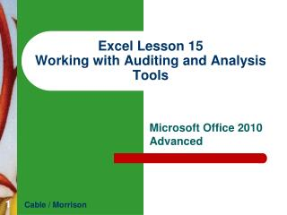 Excel Lesson 15 Working with  Auditing and  Analysis Tools