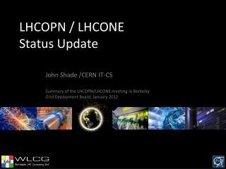LHCOPN / LHCONE Status Update