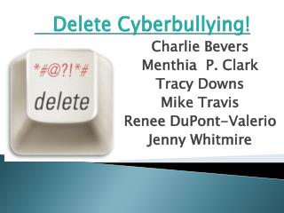 Delete Cyberbullying!