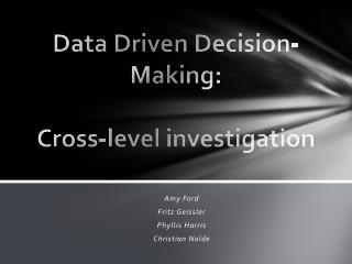 Data Driven Decision-Making: Cross-level investigation
