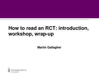 How to read an RCT: introduction, workshop, wrap-up