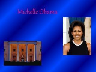 Michelle  O bama