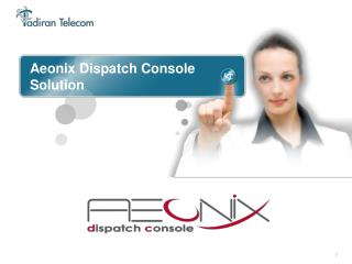 Aeonix Dispatch Console Solution