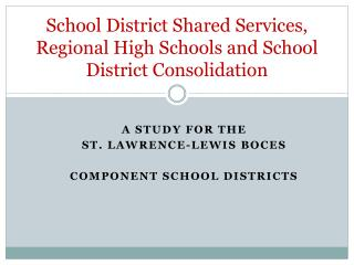 School District Shared Services, Regional High Schools and School District Consolidation