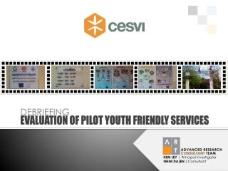 EVALUATION OF PILOT YOUTH FRIENDLY SERVICES