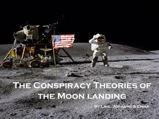 The  Conspiracy Theories  of the  Moon  landing