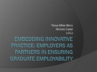 Embedding Innovative Practice: Employers as partners in ensuring graduate employability
