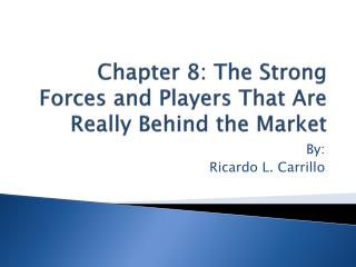 Chapter 8: The Strong Forces and Players That Are Really Behind the Market